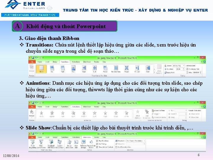 A Khởi động và thoát Powerpoint 3. Giao diện thanh Ribbon v Transitions: Chứa
