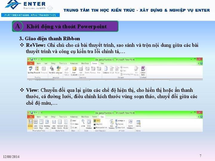 A Khởi động và thoát Powerpoint 3. Giao diện thanh Ribbon v Re. View: