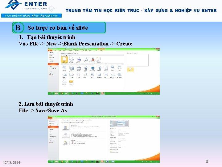B Sơ lược cơ bản về slide 1. Tạo bài thuyết trình Vào File