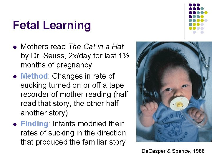 Fetal Learning l l l Mothers read The Cat in a Hat by Dr.