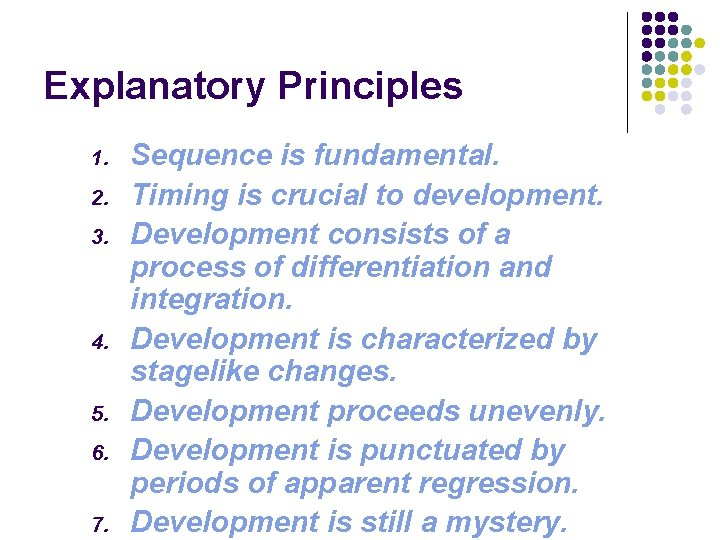 Explanatory Principles 1. 2. 3. 4. 5. 6. 7. Sequence is fundamental. Timing is