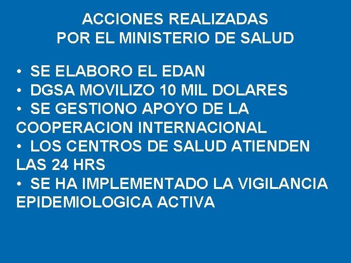 ACCIONES REALIZADAS POR EL MINISTERIO DE SALUD • SE ELABORO EL EDAN • DGSA