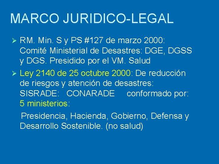 MARCO JURIDICO-LEGAL RM. Min. S y PS #127 de marzo 2000: Comité Ministerial de