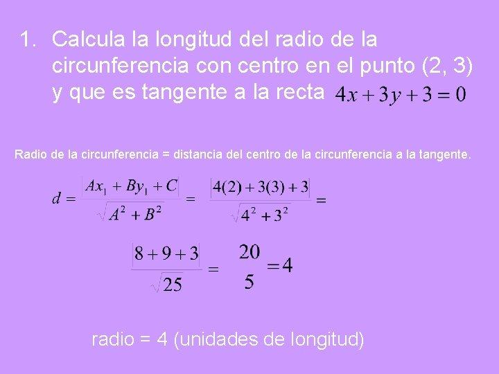 1. Calcula la longitud del radio de la circunferencia con centro en el punto