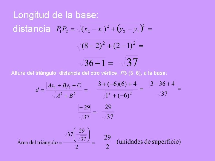 Longitud de la base: distancia Altura del triángulo: distancia del otro vértice, P 3