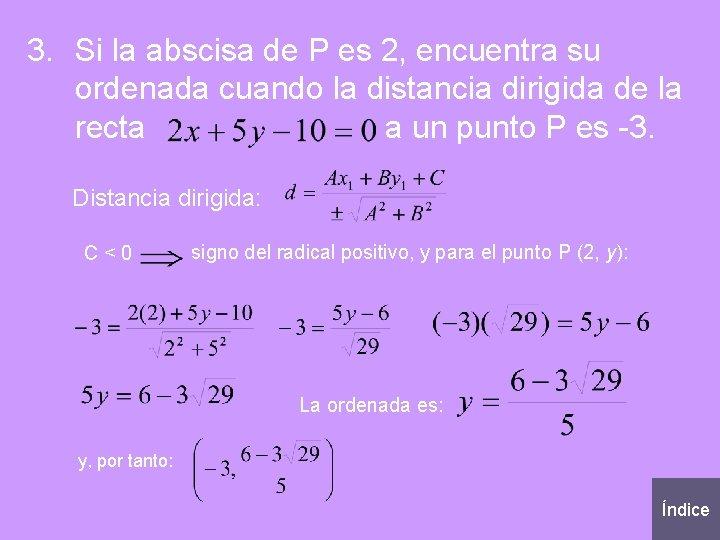 3. Si la abscisa de P es 2, encuentra su ordenada cuando la distancia
