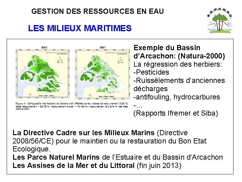 GESTION DES RESSOURCES EN EAU LES MILIEUX MARITIMES Exemple du Bassin d'Arcachon: (Natura-2000)