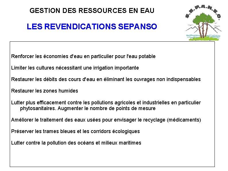 GESTION DES RESSOURCES EN EAU LES REVENDICATIONS SEPANSO Renforcer les économies d'eau en
