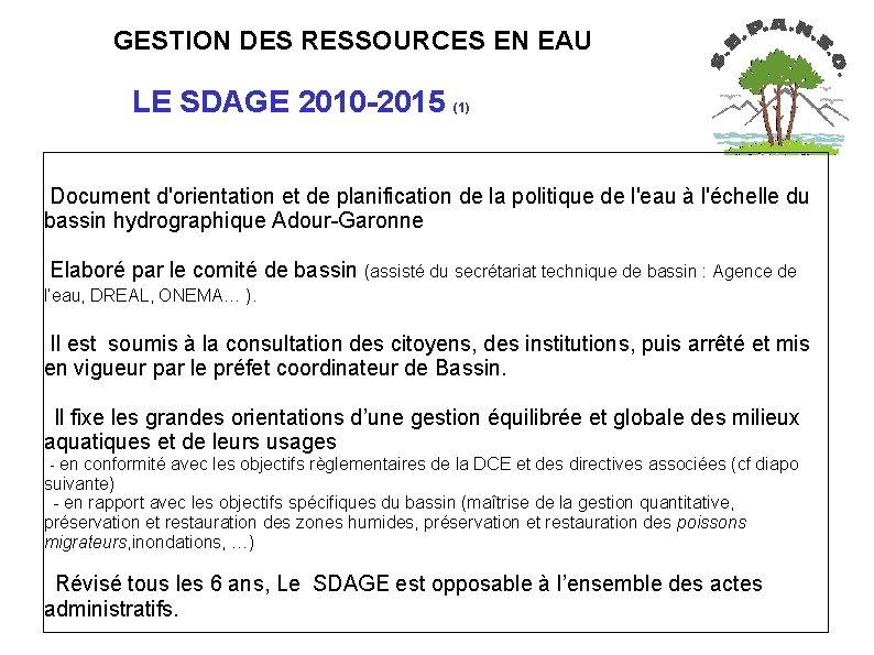 GESTION DES RESSOURCES EN EAU LE SDAGE 2010 -2015 (1) Document d'orientation et