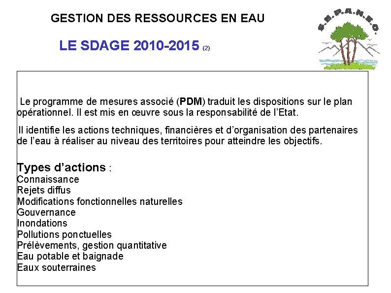 GESTION DES RESSOURCES EN EAU LE SDAGE 2010 -2015 (2) Le programme de
