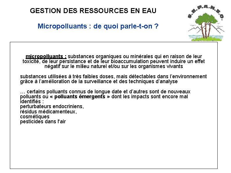 GESTION DES RESSOURCES EN EAU Micropolluants : de quoi parle-t-on ? micropolluants :