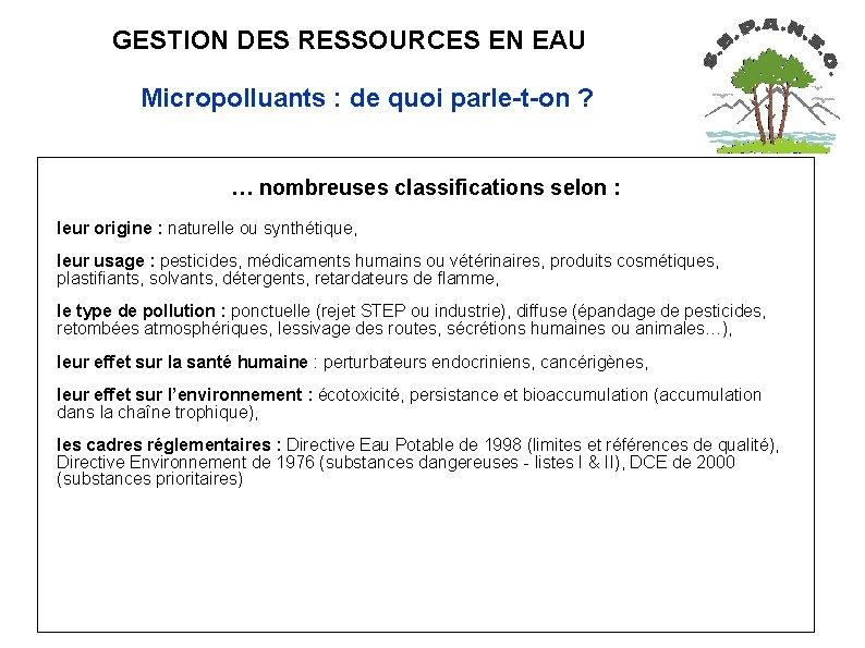 GESTION DES RESSOURCES EN EAU Micropolluants : de quoi parle-t-on ? … nombreuses