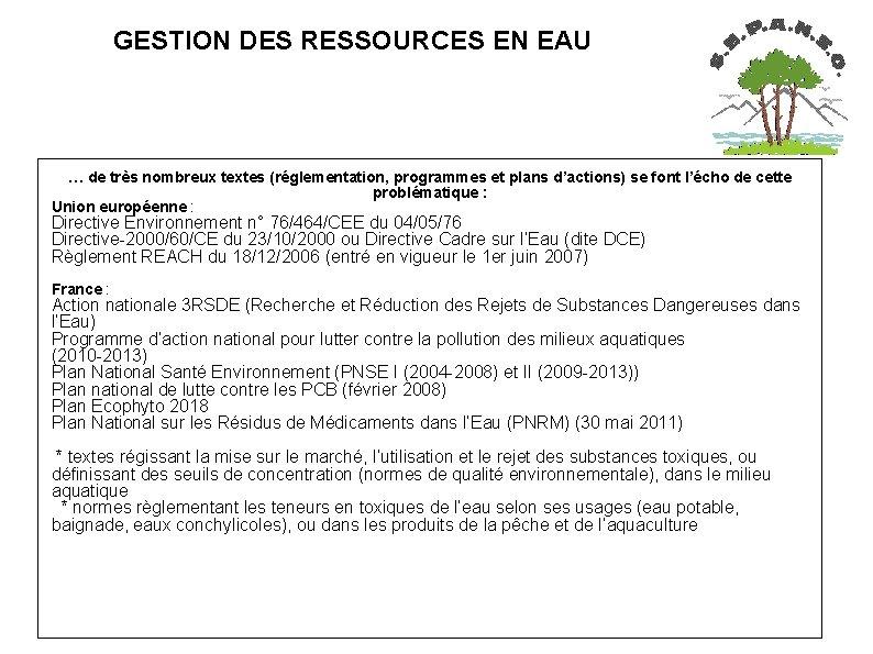 GESTION DES RESSOURCES EN EAU … de très nombreux textes (réglementation, programmes et