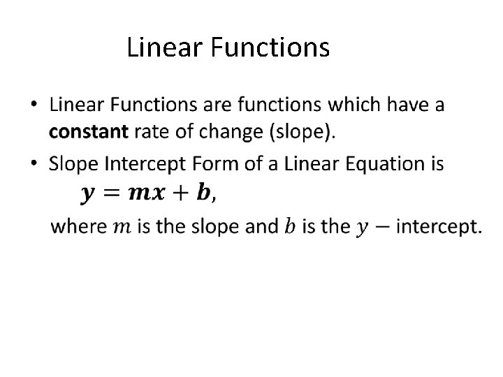 Linear Functions •
