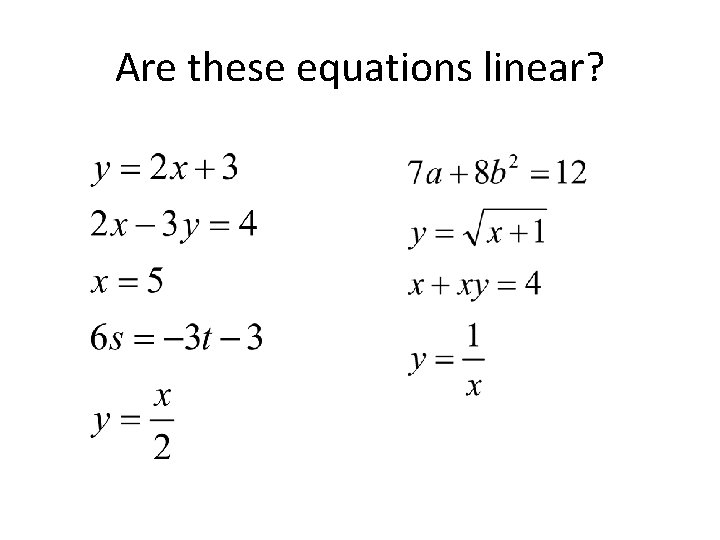 Are these equations linear?