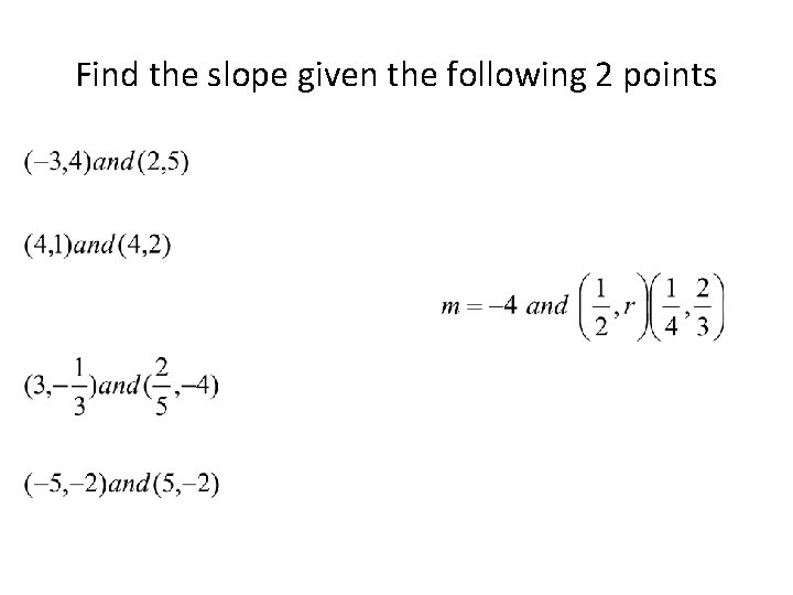 Find the slope given the following 2 points