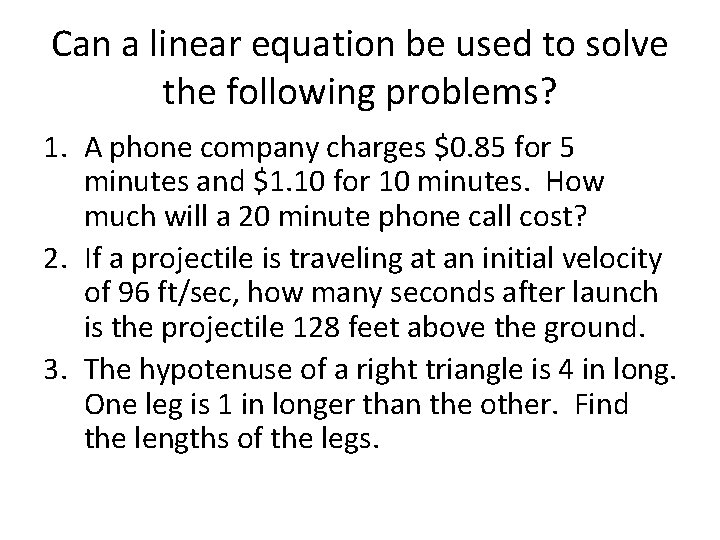 Can a linear equation be used to solve the following problems? 1. A phone