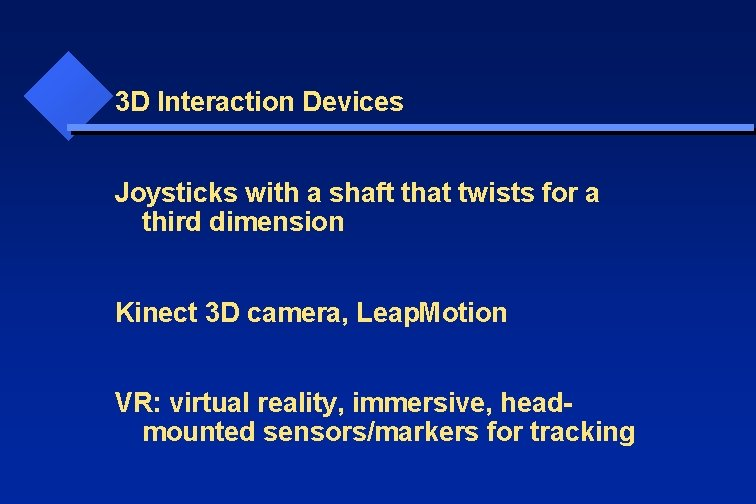 3 D Interaction Devices Joysticks with a shaft that twists for a third dimension