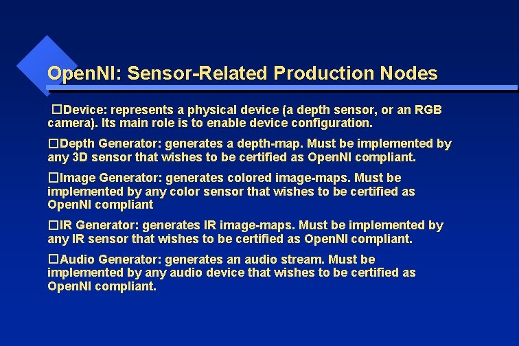 Open. NI: Sensor-Related Production Nodes � Device: represents a physical device (a depth sensor,