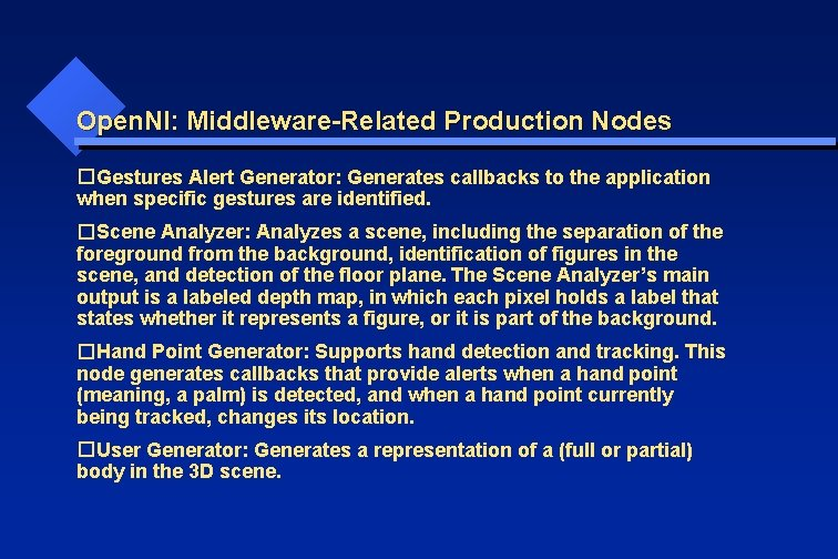 Open. NI: Middleware-Related Production Nodes � Gestures Alert Generator: Generates callbacks to the application