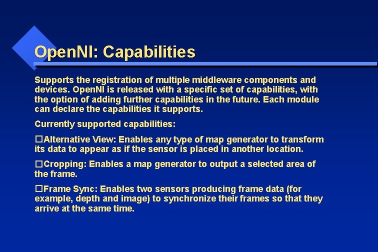 Open. NI: Capabilities Supports the registration of multiple middleware components and devices. Open. NI