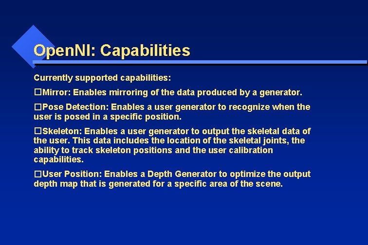 Open. NI: Capabilities Currently supported capabilities: � Mirror: Enables mirroring of the data produced