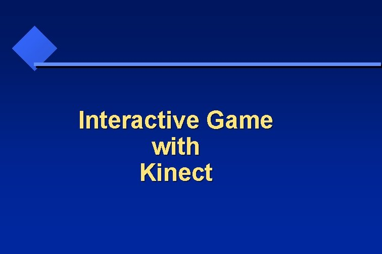 Interactive Game with Kinect