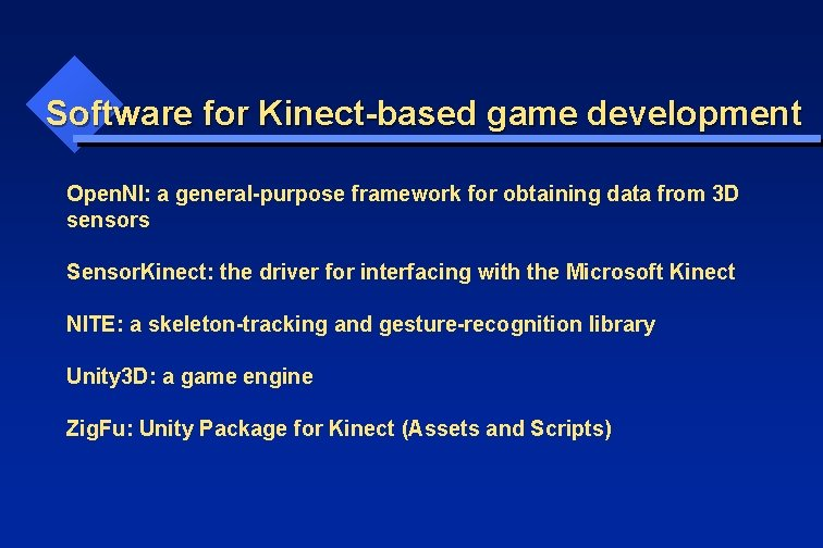 Software for Kinect-based game development Open. NI: a general-purpose framework for obtaining data from