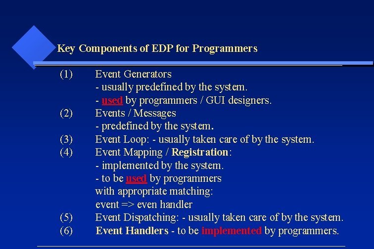 Key Components of EDP for Programmers (1) (2) (3) (4) (5) (6) Event Generators