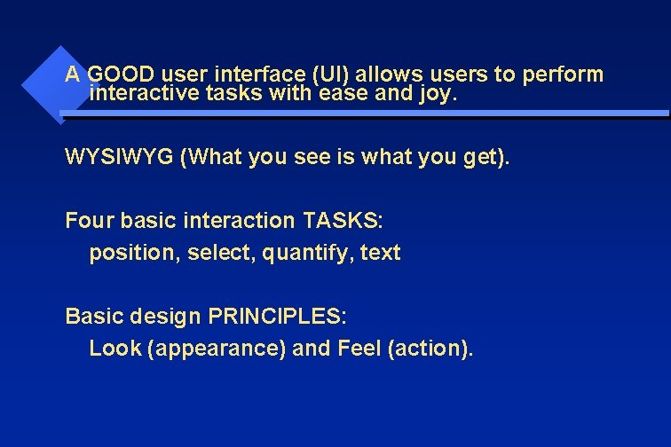 A GOOD user interface (UI) allows users to perform interactive tasks with ease and