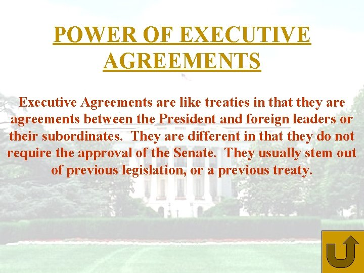 POWER OF EXECUTIVE AGREEMENTS Executive Agreements are like treaties in that they are agreements