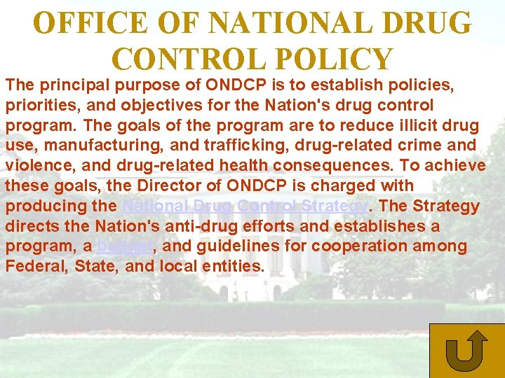 OFFICE OF NATIONAL DRUG CONTROL POLICY The principal purpose of ONDCP is to establish