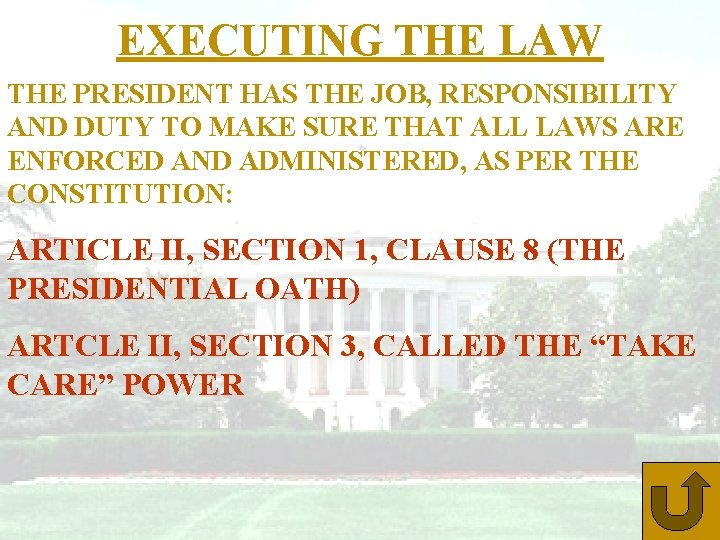 EXECUTING THE LAW THE PRESIDENT HAS THE JOB, RESPONSIBILITY AND DUTY TO MAKE SURE