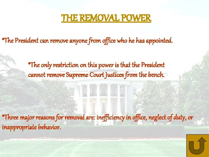 THE REMOVAL POWER *The President can remove anyone from office who he has appointed.