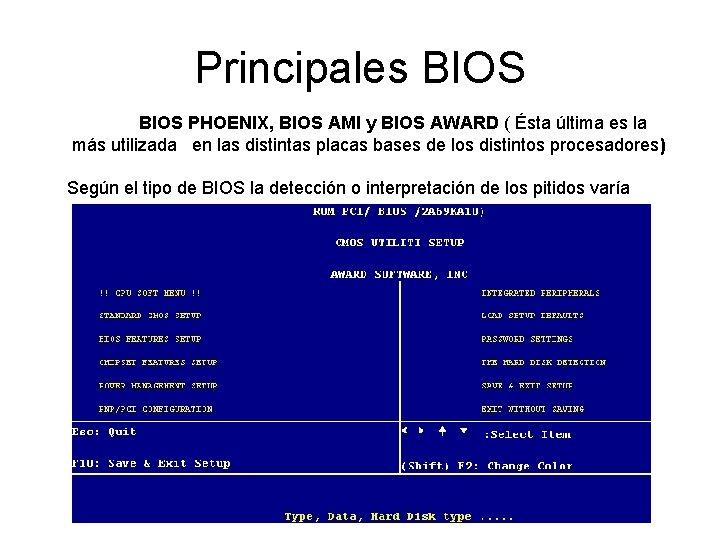 Principales BIOS PHOENIX, BIOS AMI y BIOS AWARD ( Ésta última es la más