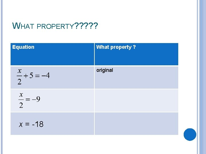 WHAT PROPERTY? ? ? Equation What property ? original x = -18