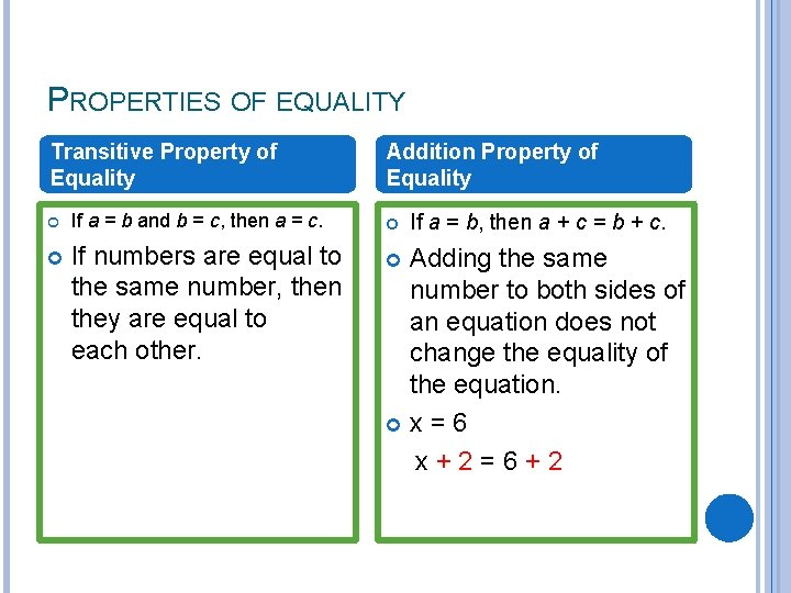 PROPERTIES OF EQUALITY Transitive Property of Equality If a = b and b =