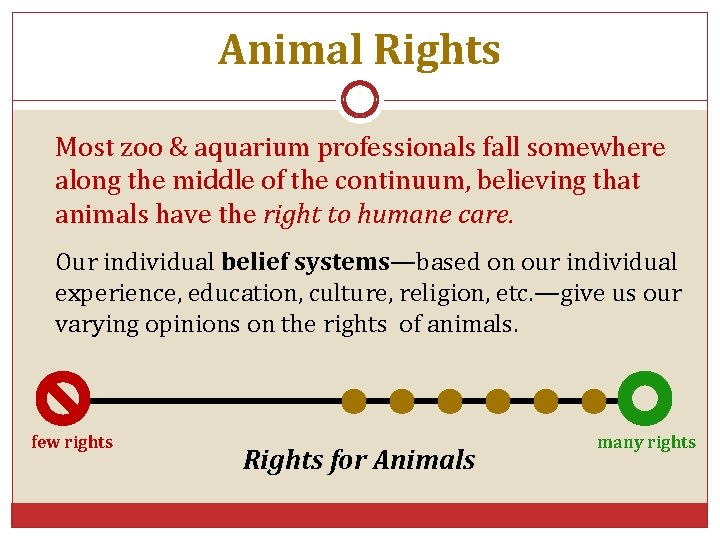 Animal Rights Most zoo & aquarium professionals fall somewhere along the middle of the