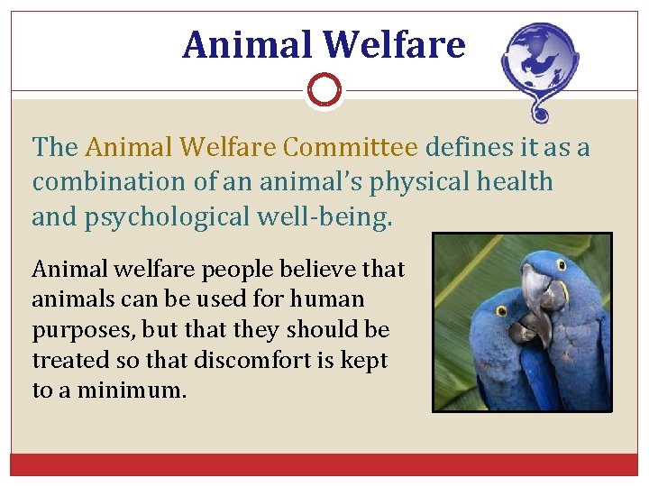 Animal Welfare The Animal Welfare Committee defines it as a combination of an animal's