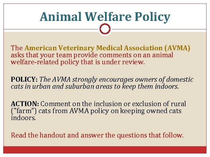 Animal Welfare Policy The American Veterinary Medical Association (AVMA) asks that your team provide