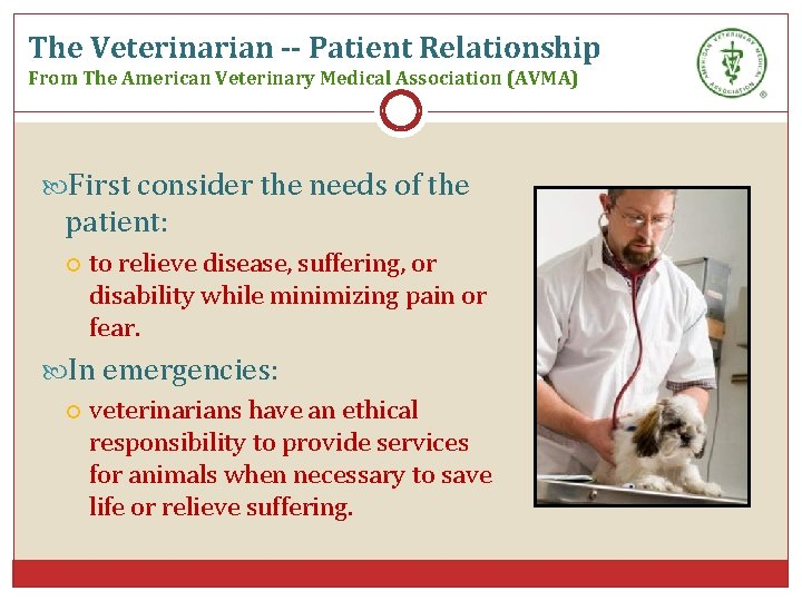 The Veterinarian -- Patient Relationship From The American Veterinary Medical Association (AVMA) First consider