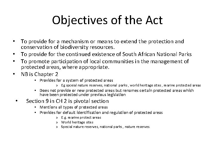Objectives of the Act • To provide for a mechanism or means to extend