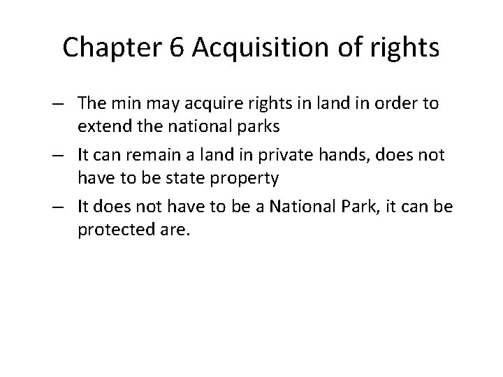 Chapter 6 Acquisition of rights – The min may acquire rights in land in