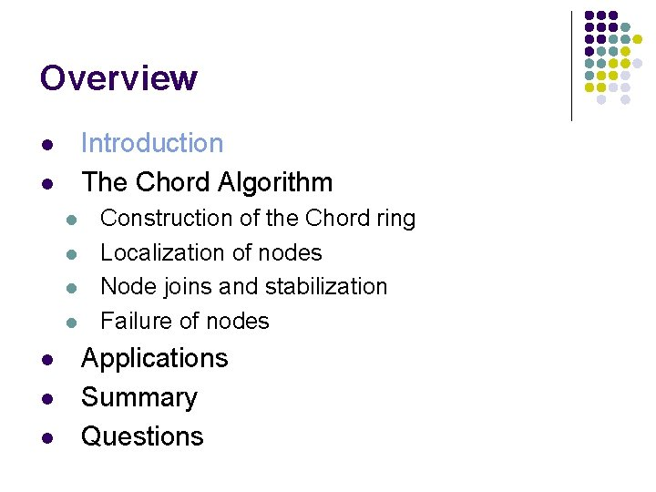 Overview Introduction The Chord Algorithm l l l l l Construction of the Chord