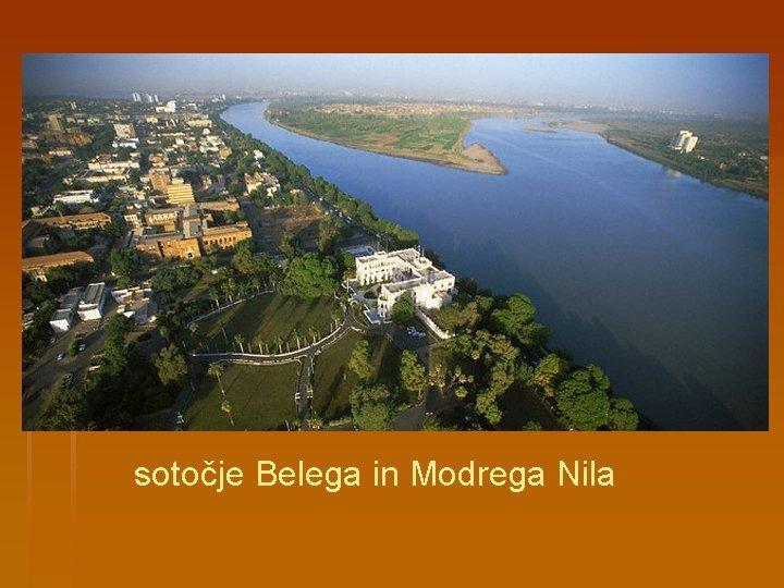 sotočje Belega in Modrega Nila