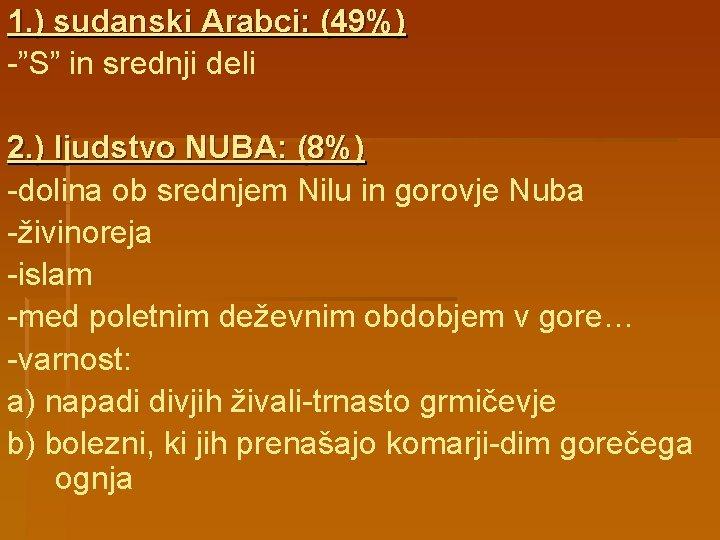 """1. ) sudanski Arabci: (49%) -""""S"""" in srednji deli 2. ) ljudstvo NUBA: (8%)"""