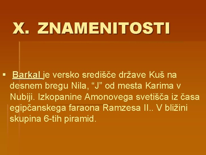 """X. ZNAMENITOSTI § Barkal je versko središče države Kuš na desnem bregu Nila, """"J"""""""