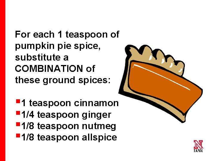For each 1 teaspoon of pumpkin pie spice, substitute a COMBINATION of these ground