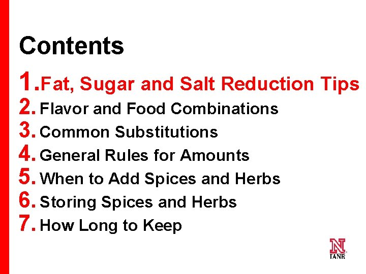 Contents 1. Fat, Sugar and Salt Reduction Tips 2. Flavor and Food Combinations 3.