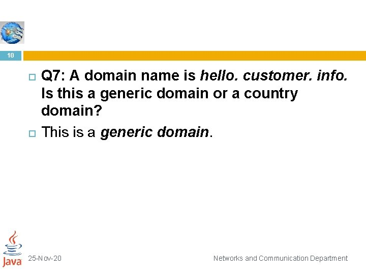 10 Q 7: A domain name is hello. customer. info. Is this a generic